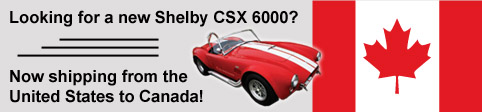 Canadian Import Authentic Shelby Cobra CSX